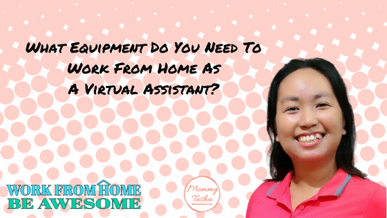 Equipment Work From Home Virtual Assistant