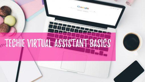 Techie Virtual Assistant Basics
