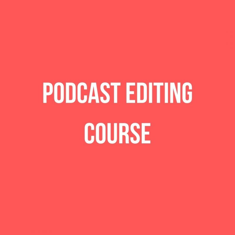 Podcast Editing Course